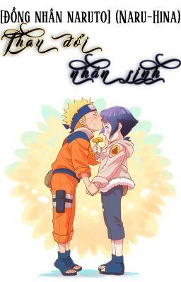 Đọc truyện [Đồng nhân Naruto] (Naru-Hina) Thay đổi nhân sinh