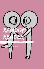 Random X Reader by MoonyRulz