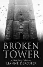 Broken Tower by liannederosier