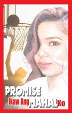 Promise, Ikaw Ang Mahal Ko by definitely_maverick