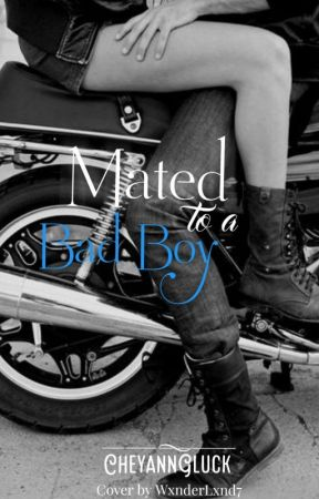 Mated to a Bad Boy by CheyannGluck