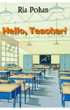 Hello, Teacher! by riapohan
