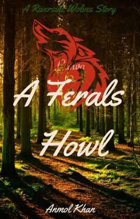 A Ferals Howl by The_OrangeAuthor