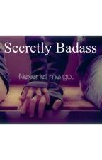 Secretly Badass by AshleighTaylor6