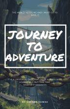 JOURNEY TO ADVENTURE by Adventuregirl07