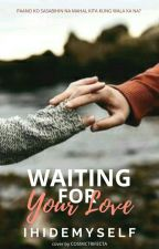 Waiting for your LOVE [MPaMP BOOK 2] [Completed] by IHIDEMYSELF