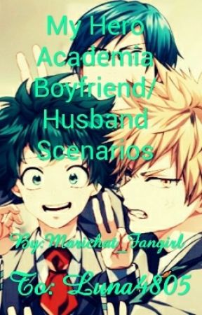 My Hero Academia Boyfriend/Husband Scenarios!~ - They get Jealous