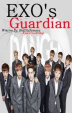 EXO's GUARDIAN ( secret agent) fanfic only by ImEllaSumaya