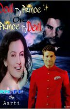 Devil to Prince Or Prince to Devil ... by AartiGupta5