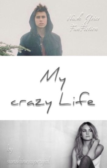 My crazy Life | Nash Grier - magcon *abgeschlossen*