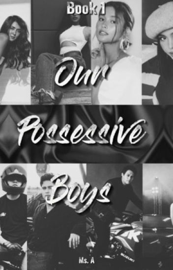 Our Possessive Boys Book 1 (EDITING)
