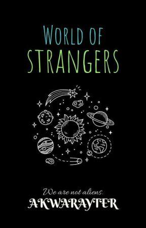 World Of Strangers by AkwaRayter