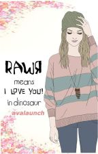 RAWR: Means I Love You In Dinasour by avalaunch