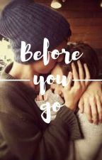 Before You Go(Previously Known As 'Hope') by Fallensmiles