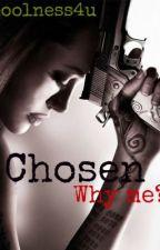 Chosen by koolness4u