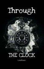 Through The Clock by Lisafoxo1