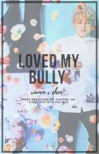 Loved My Bully || XC by xiuchen_185
