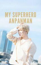 My Superhero Anpanman    Park Jimin by justjeon