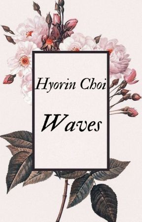 Waves by HyorinChoi