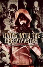 Living With The Creepypastas (Fem! Human! Reader Insert) by TheAnonymousFour
