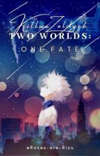 Two Worlds: One Fate [Killua x Reader] by Rozes-are-Rizu