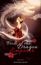 Bride of the Dragon Emperor by Reneesmequeen