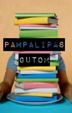 Pampalipas Gutom (Mga Kuwentong Maikling-Maikli) by ginoongandres