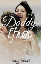 Daddy Efron (Zanessa fanfic) by JodyyThirlwall