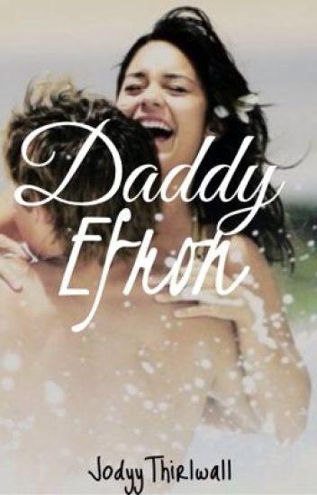 Daddy Efron (Zanessa fanfic)
