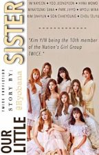 OUR LITTLE SISTER//twice X reader//  by twicepinkmixvelvet