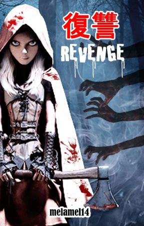 REVENGE (short story) by melamel14