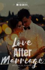 Love After Marriage by kirthana1106