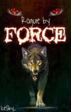 Rogue by Force ∞ by IceSky_