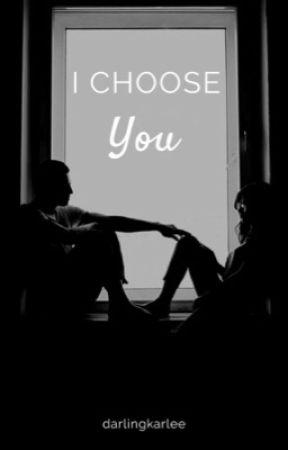 I Choose You | ✓ by darlingkarlee