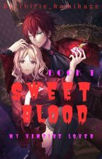 Sweet Blood (My Vampire Lover) by thirie_kamikaze
