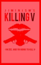 Killing V [might discontinue] by jiminism