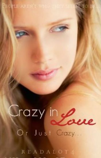 Crazy in Love or Just Crazy... (Watty awards 2011.VOTE!)