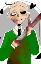 Baldi x Reader |Ever since you came| by _Chocobear_