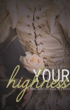 your highness || h.s by PandaAchocolatado