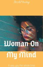 Woman On My Mind [GxG] | ✔ by ItsAMistry
