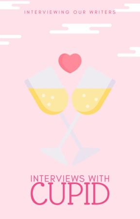 Interviews with Cupid by cupid