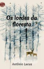 Os lordes da floresta by Antoniolucass