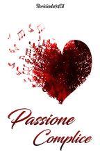 Passione Complice by Floricienta94Eil