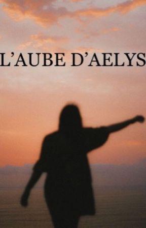 L'Aube d'Aelys by Hermes_Diaries