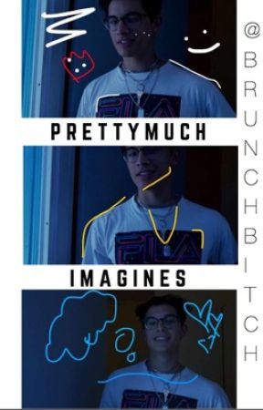 ~Prettymuch Imagines and Preferences~ completed  by BrunchBitch