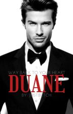 DUANE (Way Back to Your Heart) by justbetch