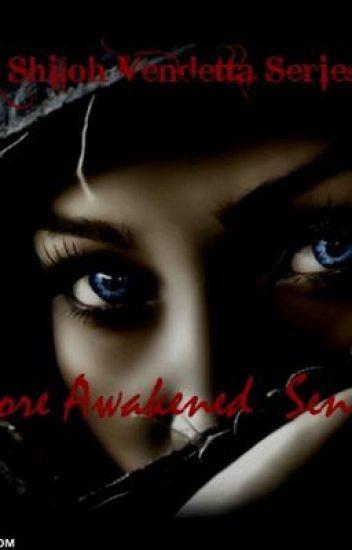 Before Awakened Senses the Shiloh Vendetta Series