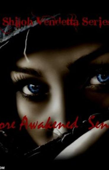 Before Awakened Senses the Shiloh Vendetta Series