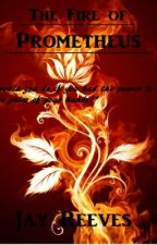 The Fire of Prometheus by StormBugs