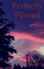 Perfectly flawed  by bookreader203